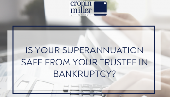 Is your Superannuation Safe from your Trustee in Bankruptcy?